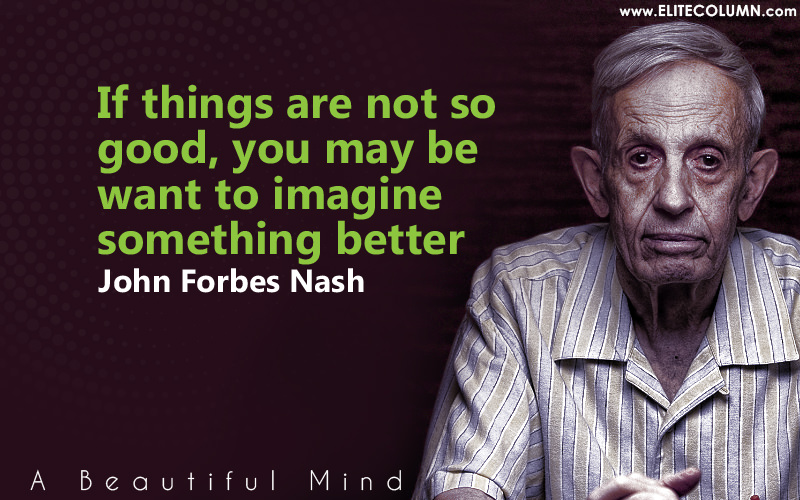 a beautiful mind is an inspiring These 10 quotes from a beautiful mind perfectly capture the inspiring journey of john nash.