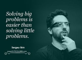 Sergey Brin Quotes Solving Big And Small Problems
