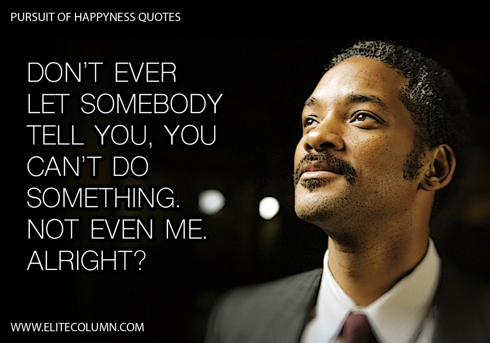 Pursuit of Happyness Quotes (1)
