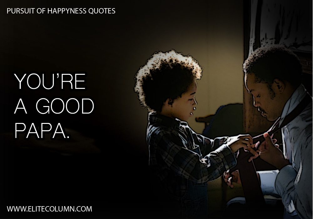 Pursuit of Happyness Quotes (7)