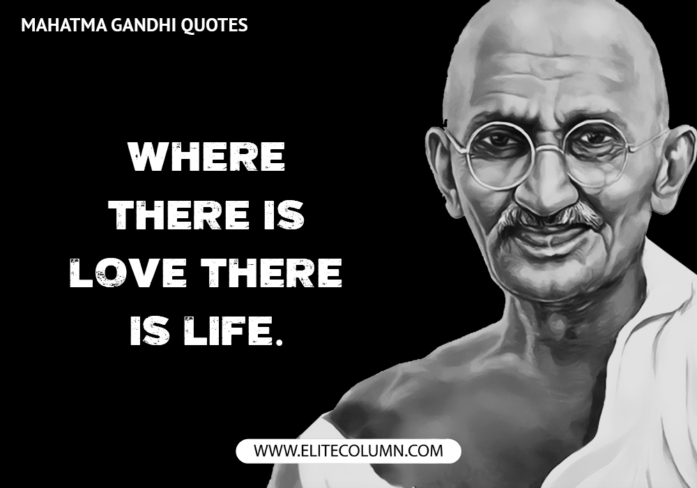 12 Mahatma Gandhi Quotes That Are The Inspirations To Mankind