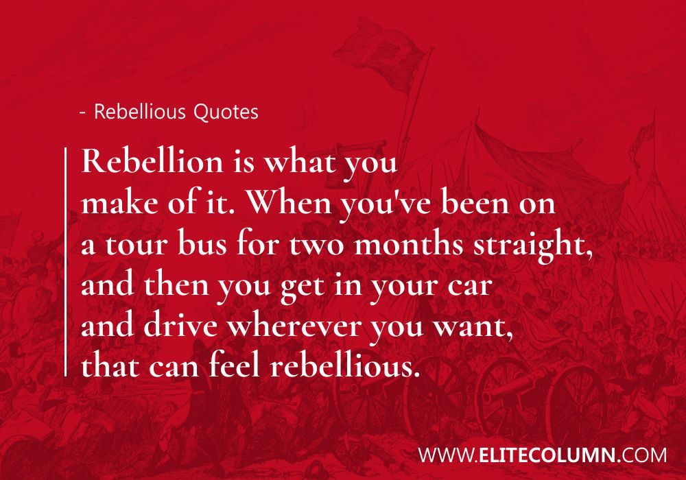 Rebellious Quotes (8)