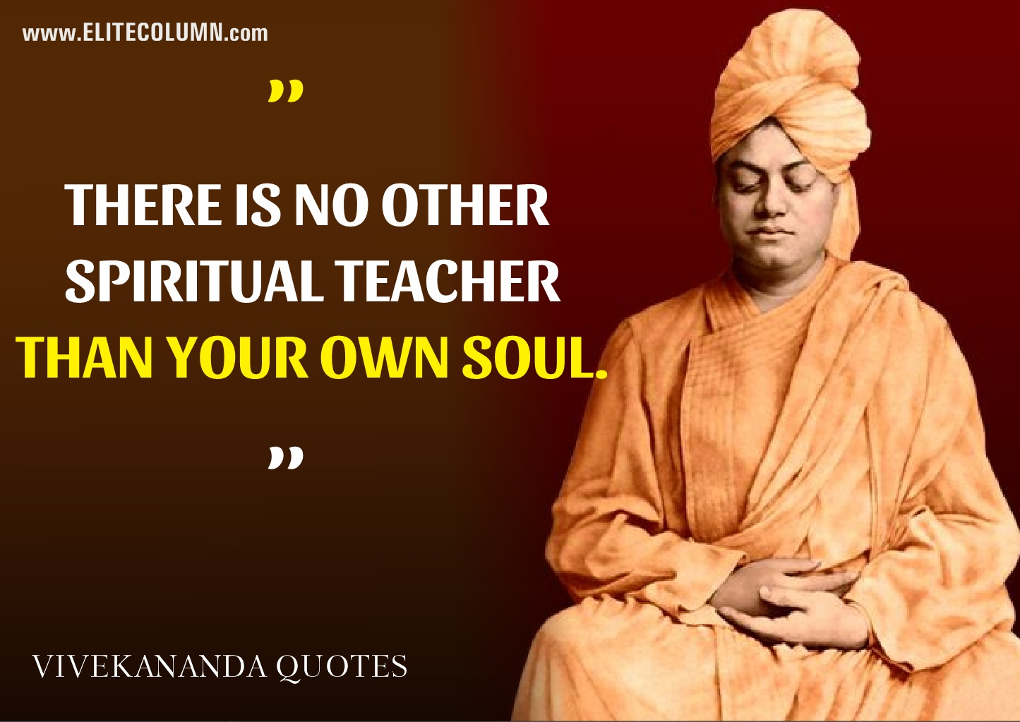 Quotes Vivekananda Glamorous 10 Swami Vivekananda Quotes Which Are Still Relevant  Elitecolumn