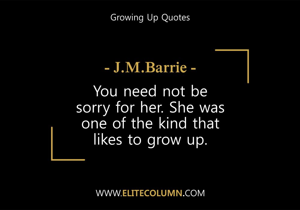 Growing Up Quotes (8)