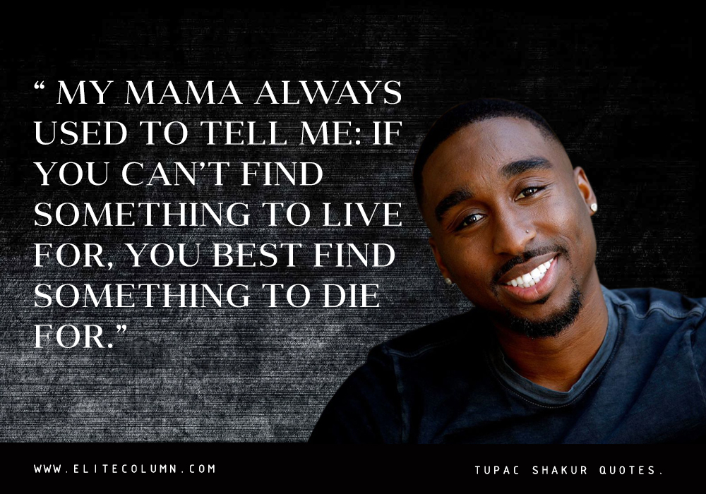 2pac Quotes Extraordinary 48 Tupac Shakur Quotes To Inspire You To Fight Back EliteColumn
