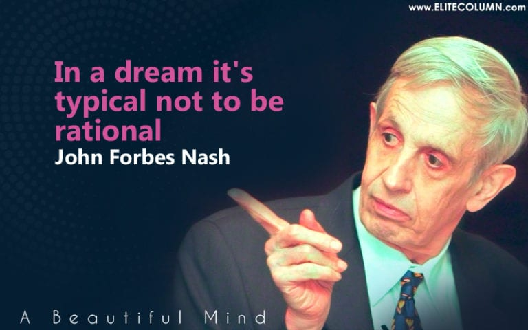 19 John Nash Quotes That Will Inspire You