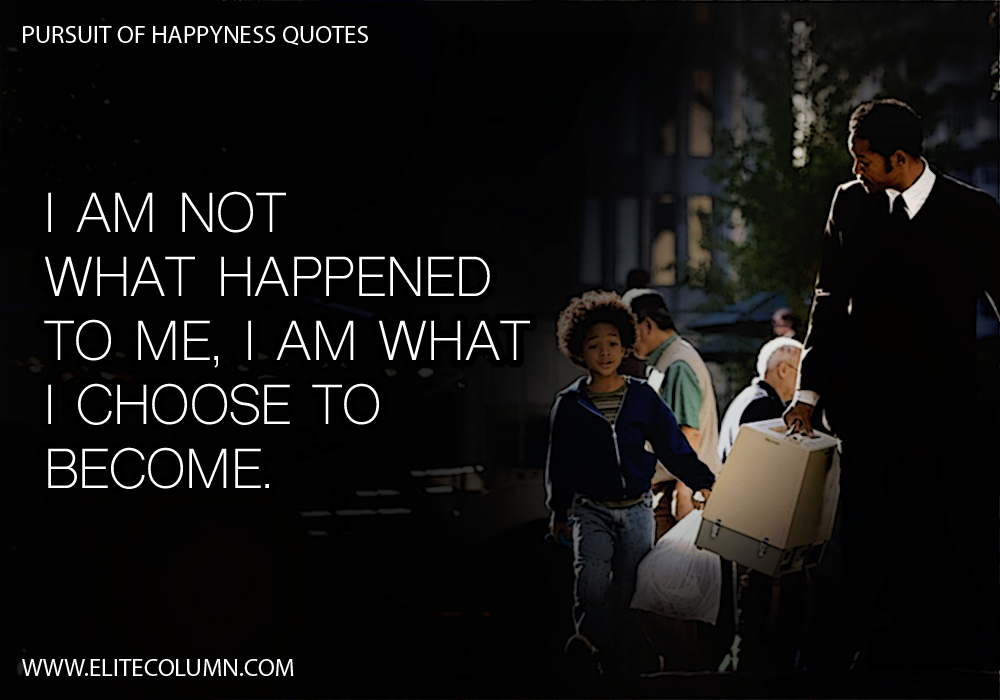 Pursuit of Happyness Quotes (10)