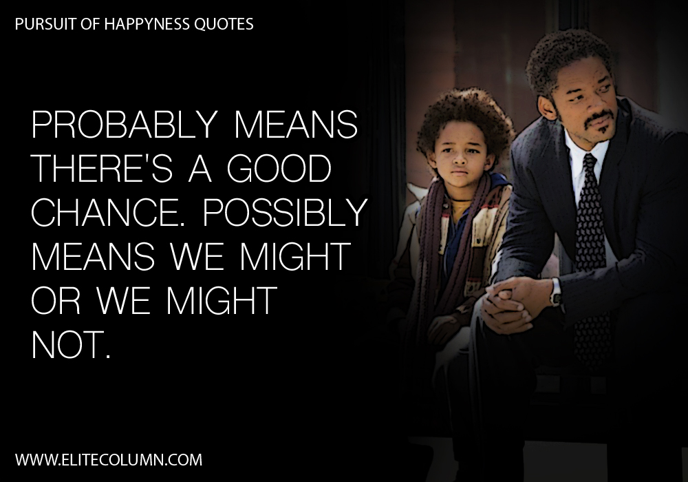 Pursuit of Happyness Quotes (12)