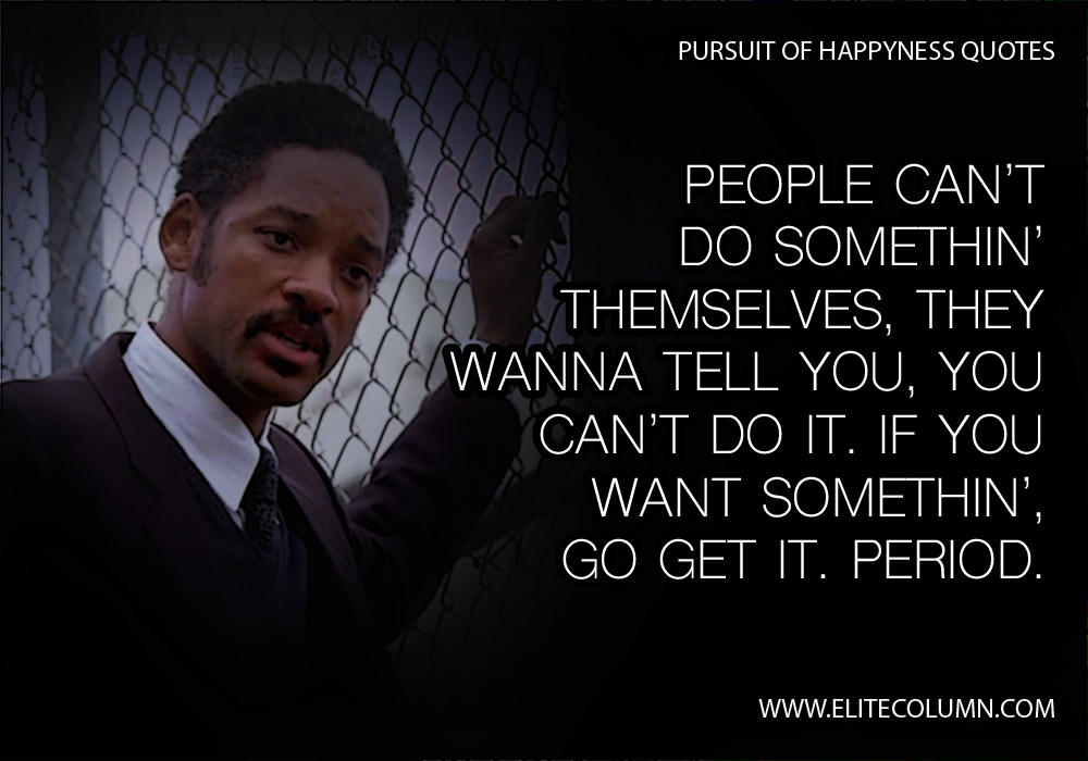 Pursuit of Happyness Quotes (4)