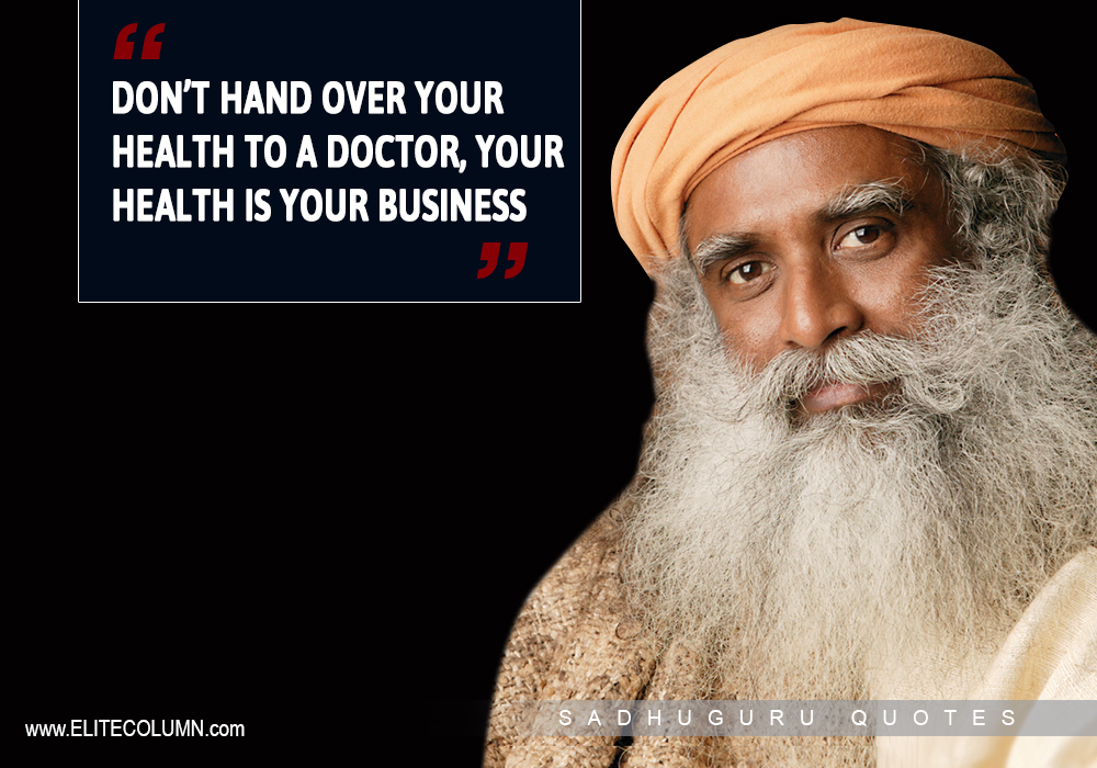 best life quotes from sadhguru jaggi vasudev elitecolumn