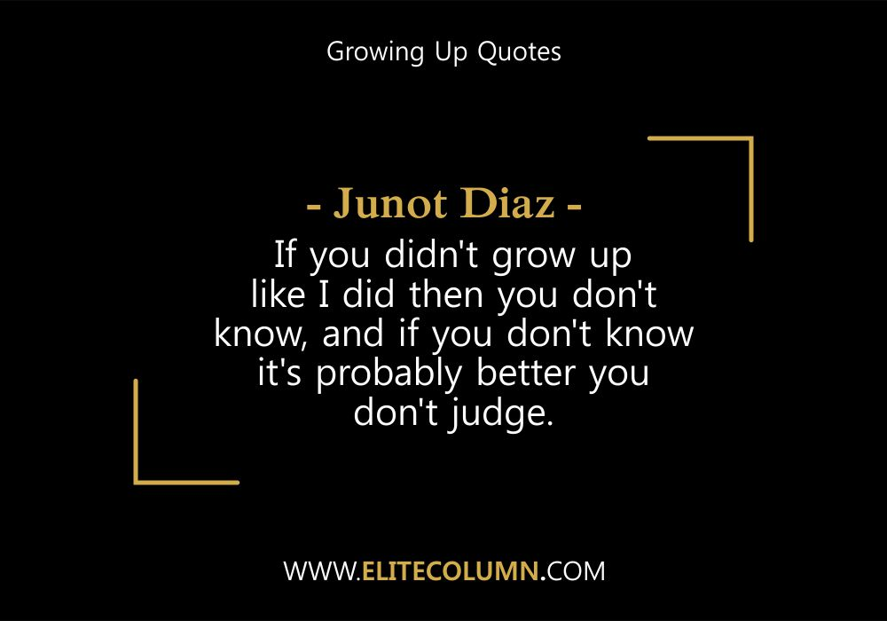 Growing Up Quotes (10)