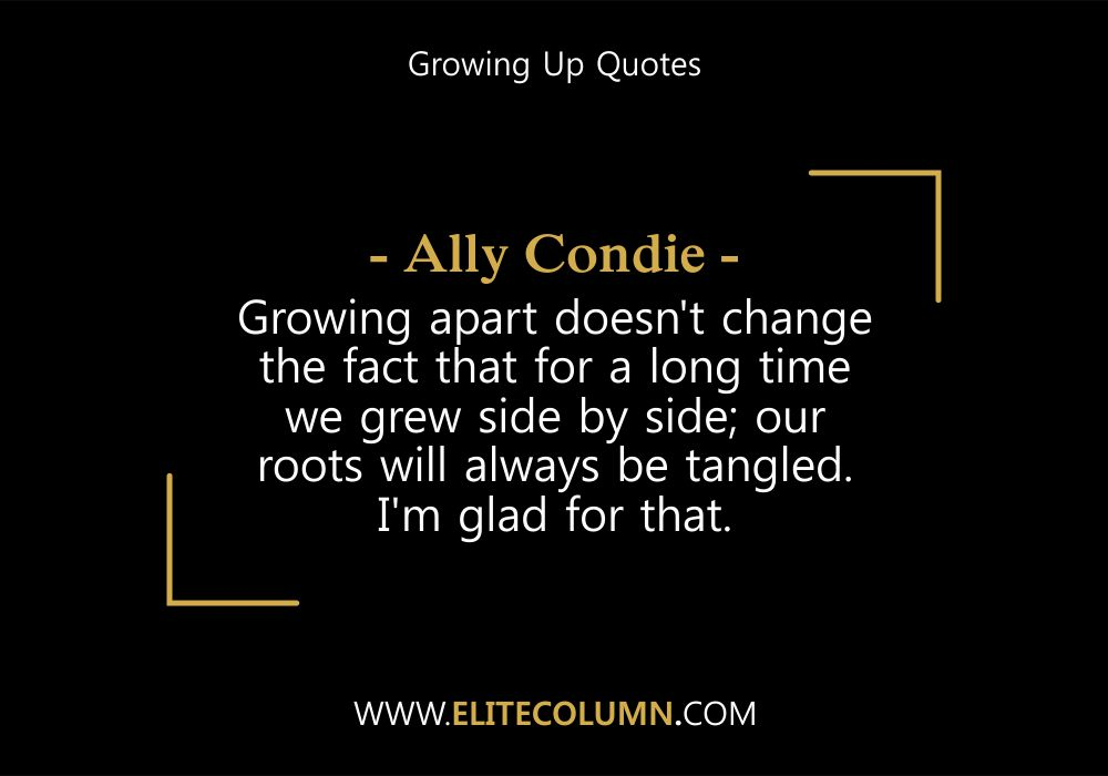Growing Up Quotes (2)