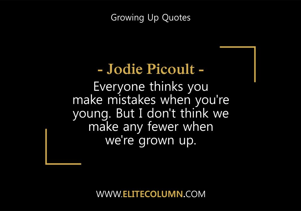 Growing Up Quotes (7)