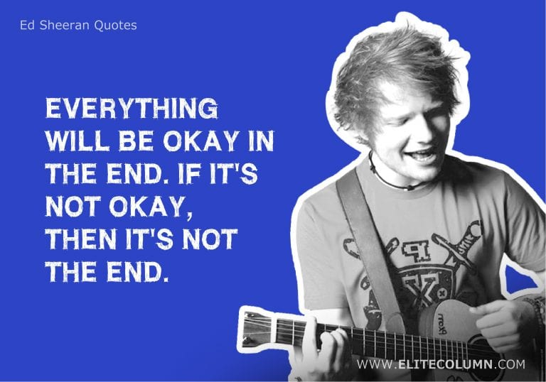 25 Ed Sheeran Quotes That Will Motivate You