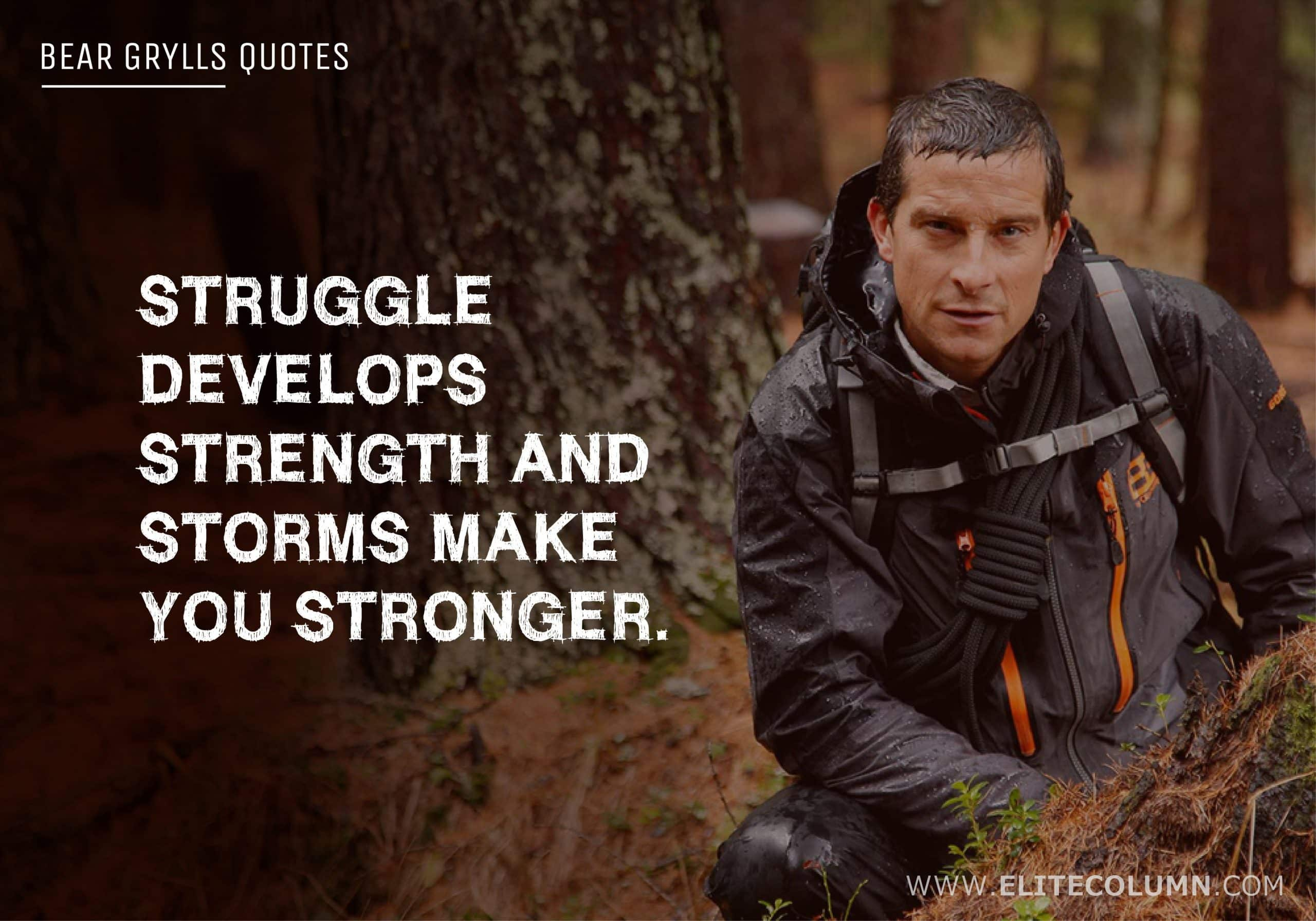 Bear Grylls Quotes (11)