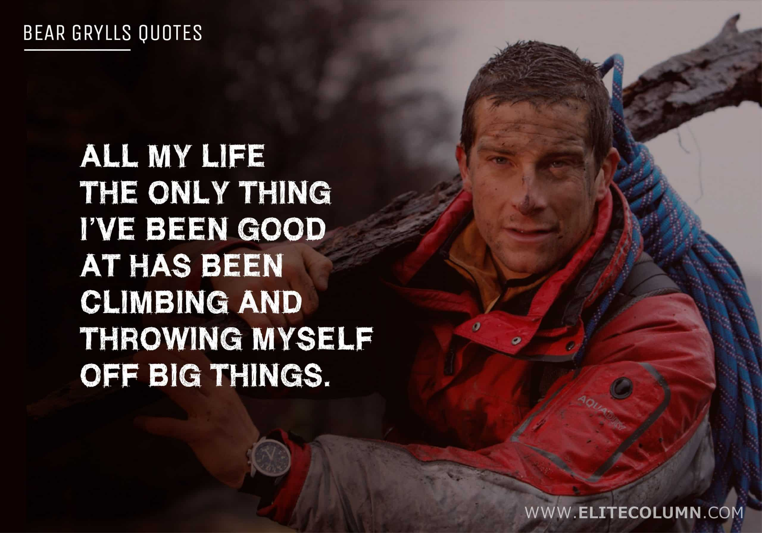 Bear Grylls Quotes (3)