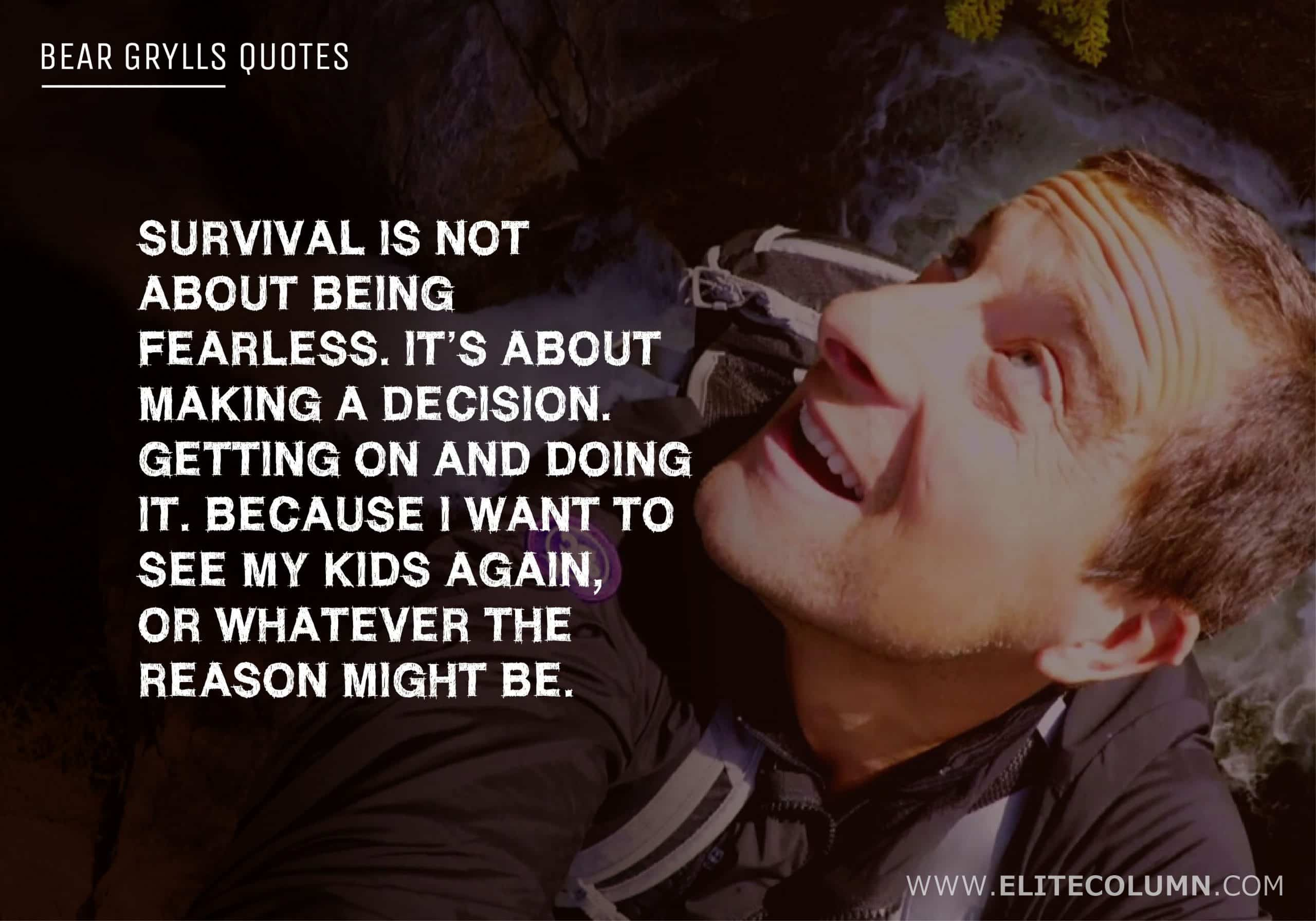 Bear Grylls Quotes (5)