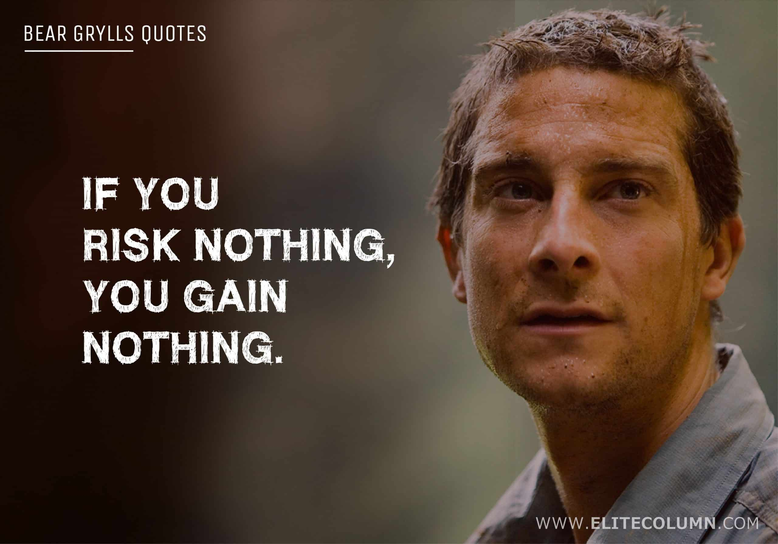 Bear Grylls Quotes (6)