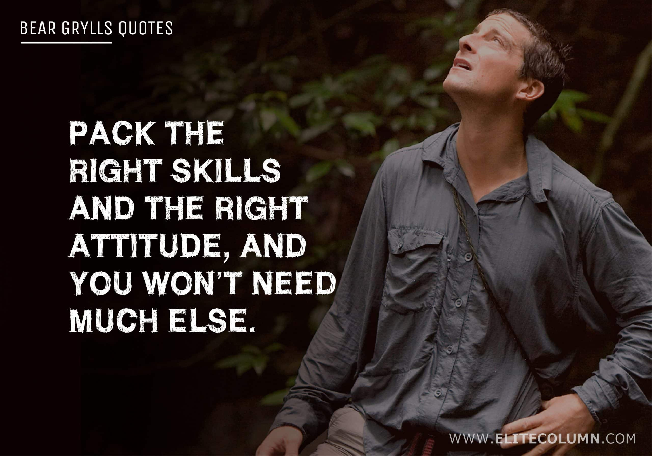 Bear Grylls Quotes (8)