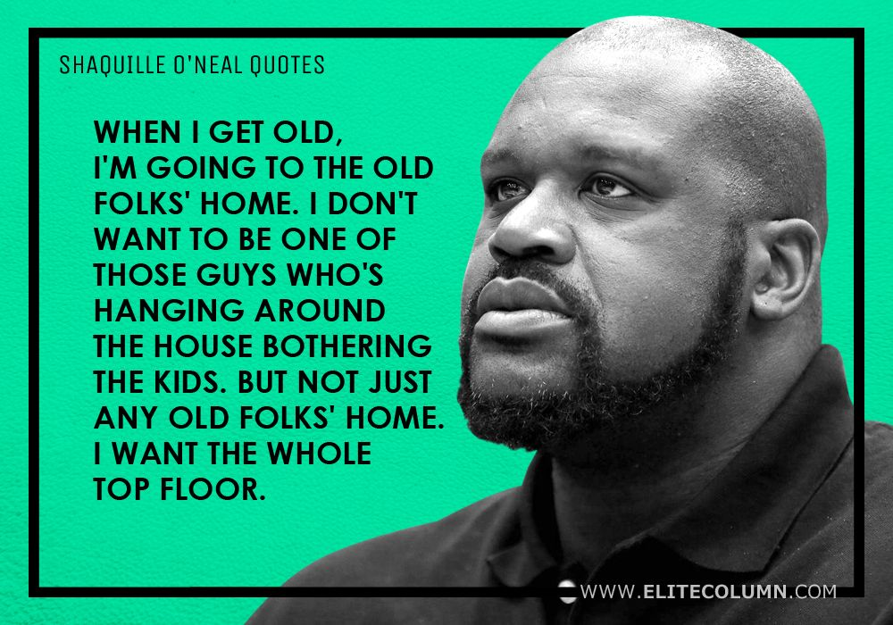 Shaquille O'Neal Quotes (15)