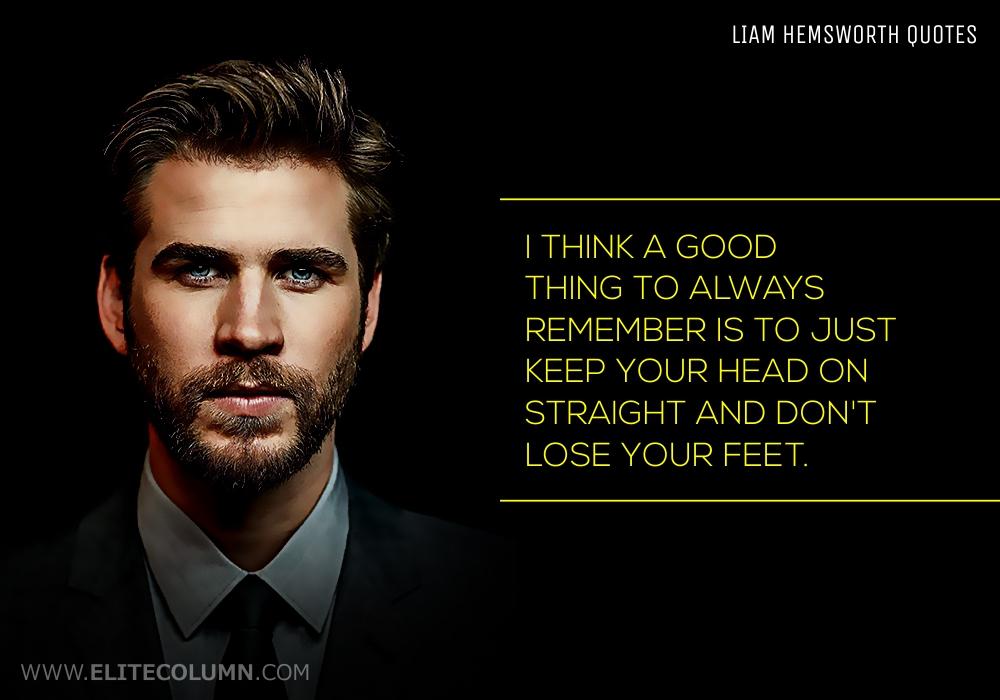 Liam Hemsworth Quotes (1)
