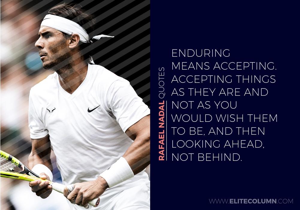 15 Rafael Nadal Quotes That Will Inspire You 2021 Elitecolumn