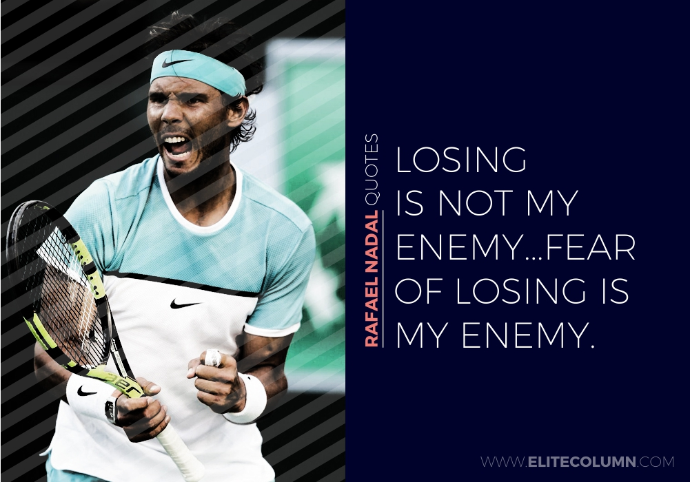 10 Rafael Nadal Quotes That Will Inspire You 2020 Elitecolumn