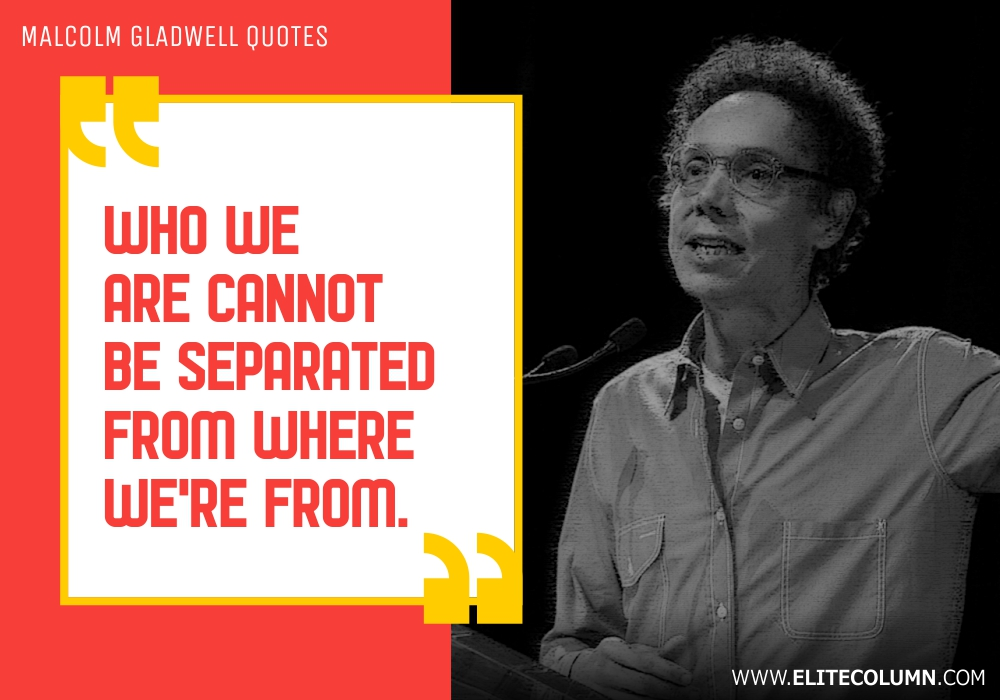 Malcolm Gladwell Quotes (4)