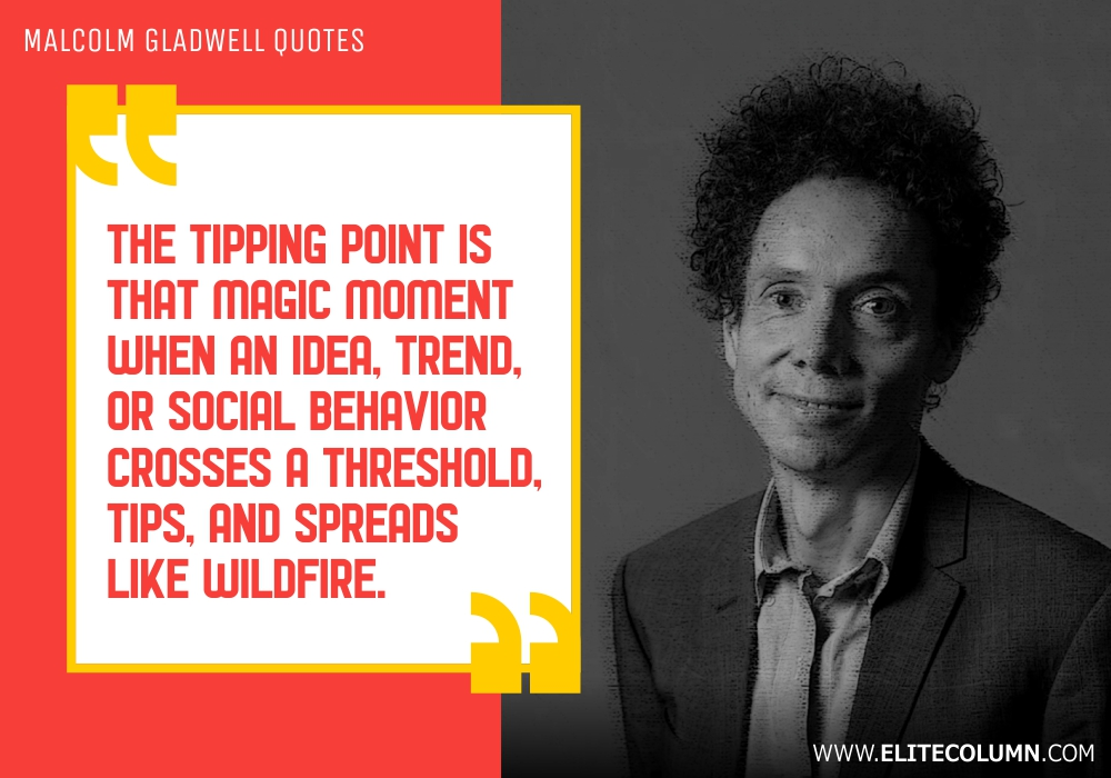 Malcolm Gladwell Quotes (8)