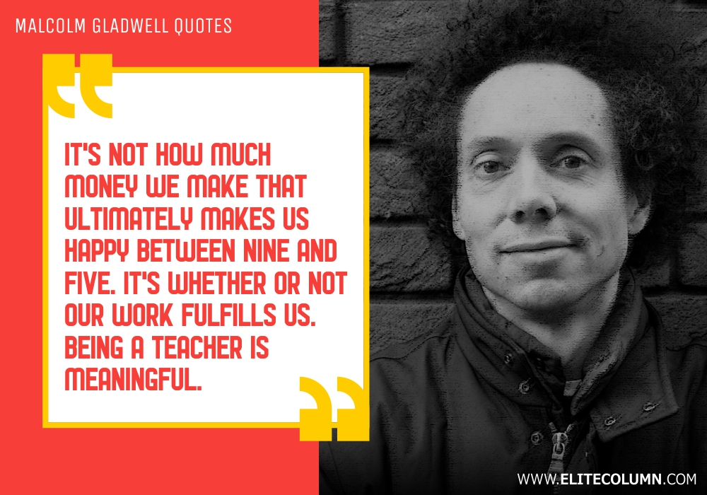 Malcolm Gladwell Quotes (9)
