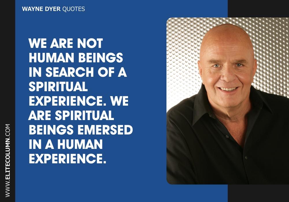 Wayne Dyer Quotes (7)