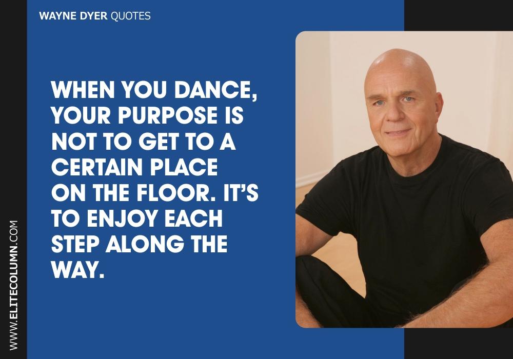 Wayne Dyer Quotes (8)