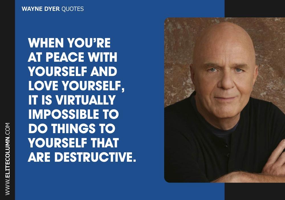 Wayne Dyer Quotes (9)