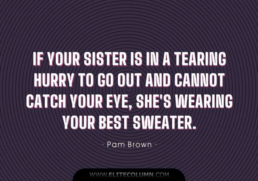 Sister Quotes (6)