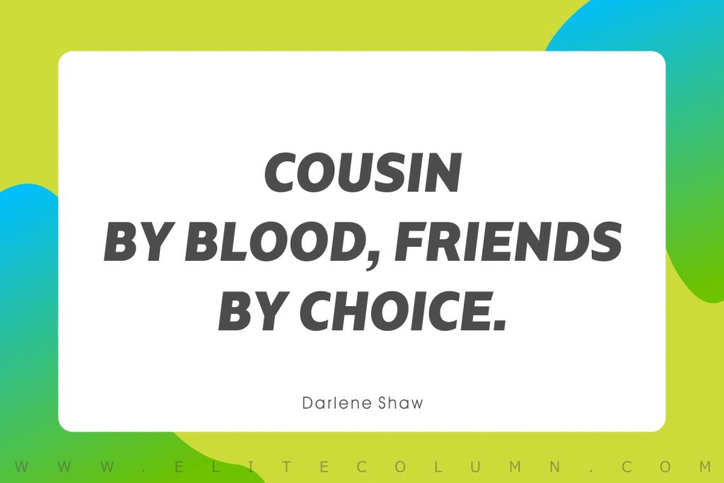 Cousin Quotes (5)