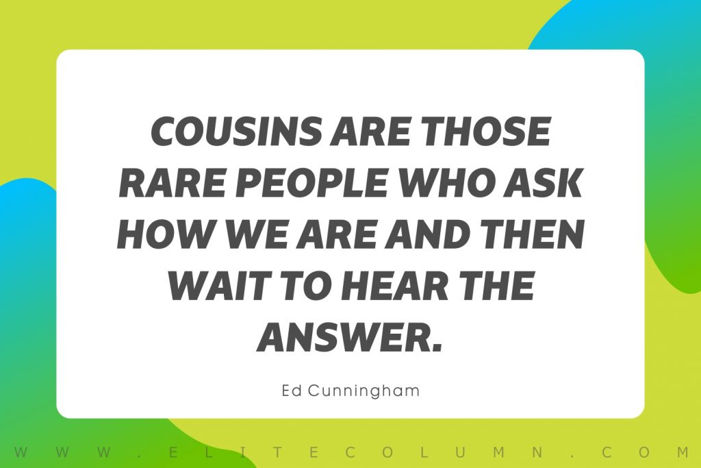 Cousin Quotes (6)